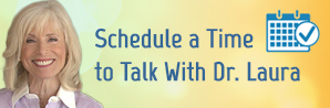 Schedule a time to talk with Dr. Laura